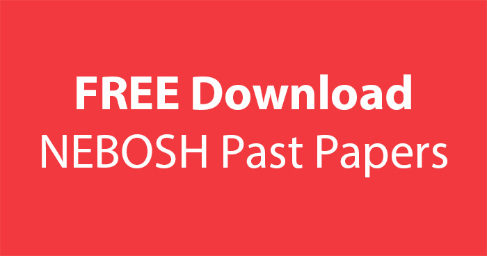 FREE Download NEBOSH IGC Past Exam Papers